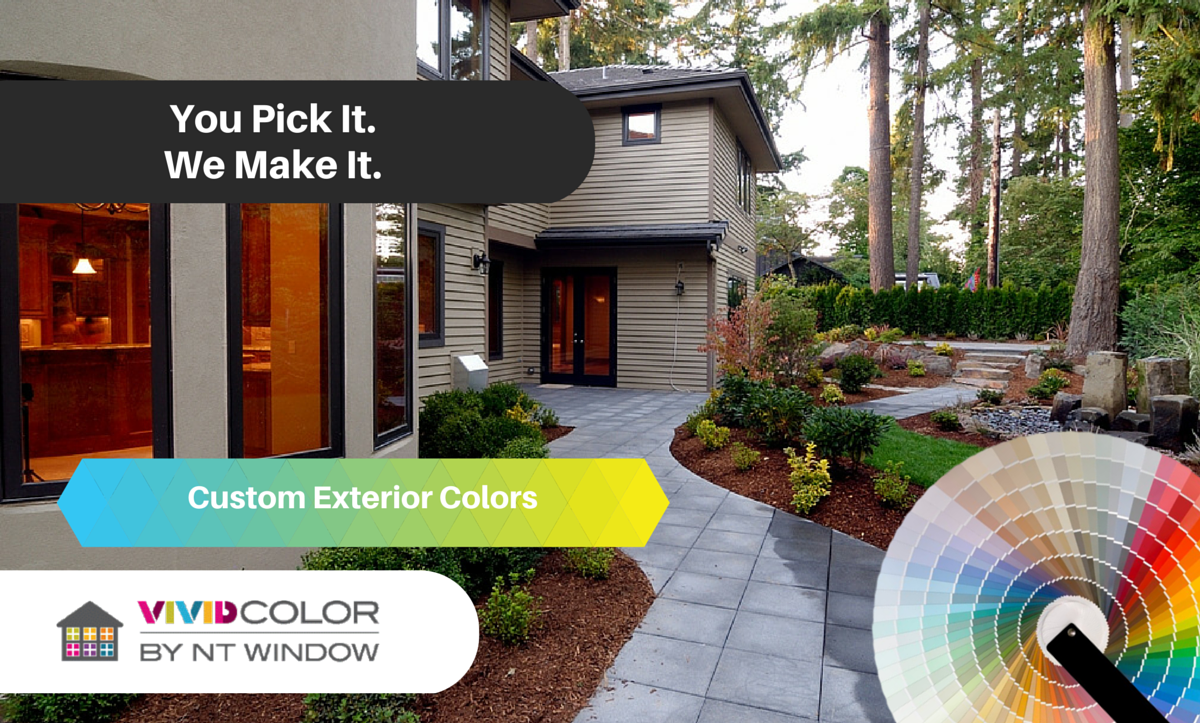 Choose the perfect custom exterior color and NT Window will make it.