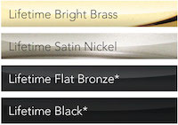 Trilennium hardware is available in these finishes: Bright Brass, Satin Nickel, Flat Bronze, Black